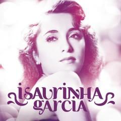 Isaurinha Garcia 90 anos - Isaura Garcia