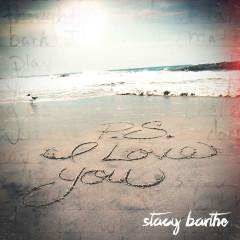 P.S. I Love You - Stacy Barthe