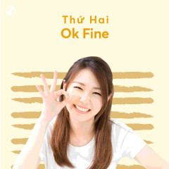 Thứ Hai Ok Fine!