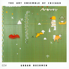 Urban Bushmen - Art Ensemble of Chicago