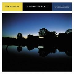 A Map of the World-Music from and Inspired by the Motion Picture - Pat Metheny