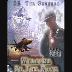 Welcome To Tha Navy - DB THA GENERAL