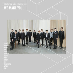 We Make You - SEVENTEEN