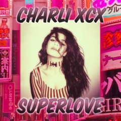 SuperLove - Charli XCX
