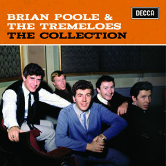 The Collection - Brian Poole & The Tremeloes