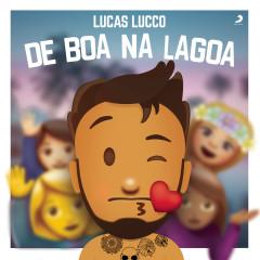 Lucas Lucco de Boa na Lagoa (Ao Vivo) - Lucas Lucco