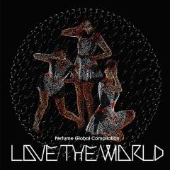 "Perfume Global Compilation ""Love The World"" - Perfume"