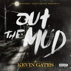 Out the Mud - Kevin Gates