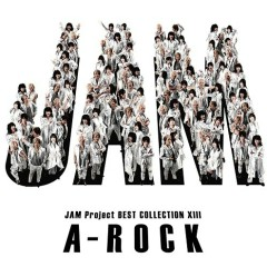 JAM Project BEST COLLECTION XIII A-ROCK - JAM Project