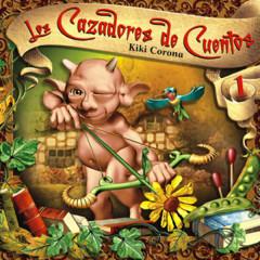 Los Cazadores de Cuentos, Vol. 1: Cuentos de Hans Christian Andersen (Remasterizado) - Kiki Corona