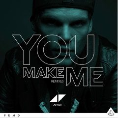 You Make Me (Remixes)