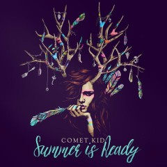 Summer Is Ready (Radio Edit) - Comet Kid