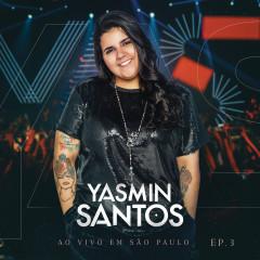 Yasmin Santos Ao Vivo em São Paulo - EP 3 - Yasmin Santos