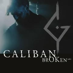 brOKen (edit) - Caliban