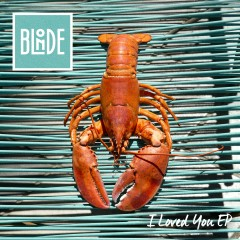 I Loved You (feat. Melissa Steel) EP - Blonde