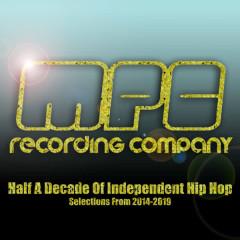 Mpc Recording Company, Half a Decade of Independent Hip Hop, 2014-2019 - Various Artists