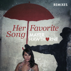 Her Favorite Song (Remixes) - Mayer Hawthorne