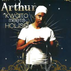 Kwaito Meets House - Arthur