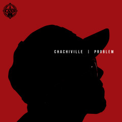 Chachiville - Problem