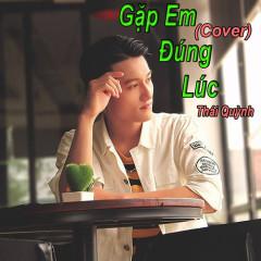 Gặp Em Đúng Lúc (Single) - Thái Quỳnh