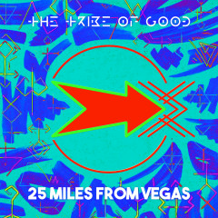 25 Miles From Vegas - The Tribe Of Good