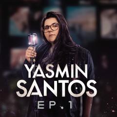 Yasmin Santos, EP1 - Yasmin Santos