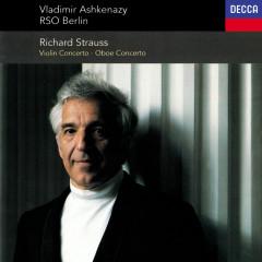 Richard Strauss: Violin Concerto; Oboe Concerto; Duet-Concertino - Vladimir Ashkenazy, Deutsches Symphonie-Orchester Berlin