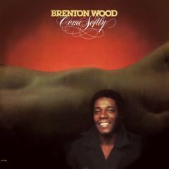 Come Softly - Brenton Wood