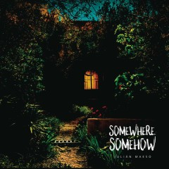 Somewhere Somehow - Julian Maeso