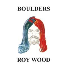 Boulders - Roy Wood