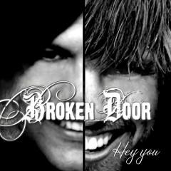 Hey You - Broken Door