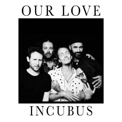 Our Love - Incubus