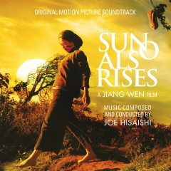 The Sun Also Rises (Original Motion Picture Soundtrack) - Joe Hisaishi