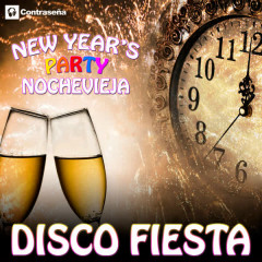 Disco Fiesta! New Year's Party Goodbye 2015 – Hola! 2016 - Various Artists