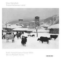 Kancheli: Trauerfarbenes Land - Dennis Russell Davies, Radio Symphonieorchester Wien
