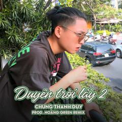 Duyên Trời Lấy 2 (Remix) (Single) - Chung Thanh Duy