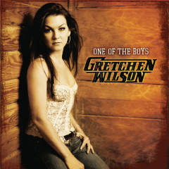 One Of The Boys - Gretchen Wilson