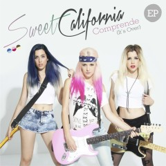 Comprende (it's over) (EP) - Sweet California