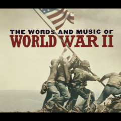 The Words And Music Of World War Ii - Various Artists