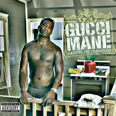Back to the Traphouse - Gucci Mane