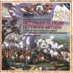 Handel: Dettingen Te Deum; Dettingen Anthem - The English Concert, Simon Preston, The Choir Of Westminster Abbey, Trevor Pinnock