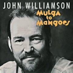 Mulga to Mangoes - John Williamson