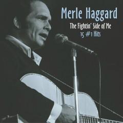 Fighting Side of Me: 15 #1 Hits - Merle Haggard