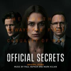 Official Secrets (Original Score) - Paul Hepker, Mark Kilian