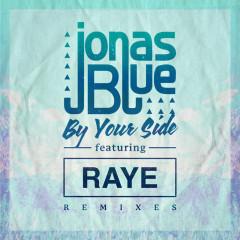 By Your Side (Remixes) - Jonas Blue, Raye