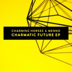 Charmatic Future EP - Charming Horses, Menno