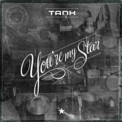 You're My Star - Tank