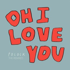 Oh I Love You (Remixes)