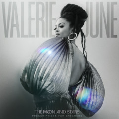 The Moon And Stars: Prescriptions For Dreamers - Valerie June