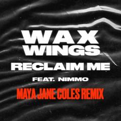 Reclaim Me (feat. Nimmo) [Maya Jane Coles Remix] - Wax Wings, Nimmo